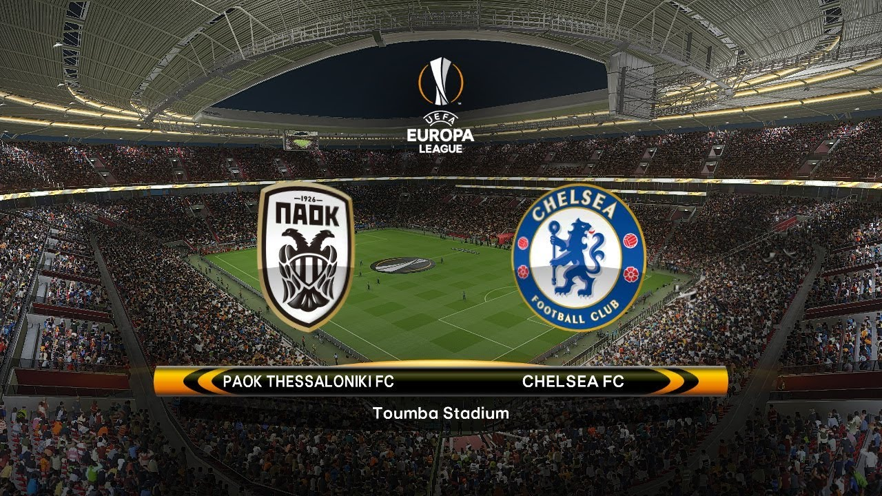 Europa League PAOK Thessaloniki vs Chelsea