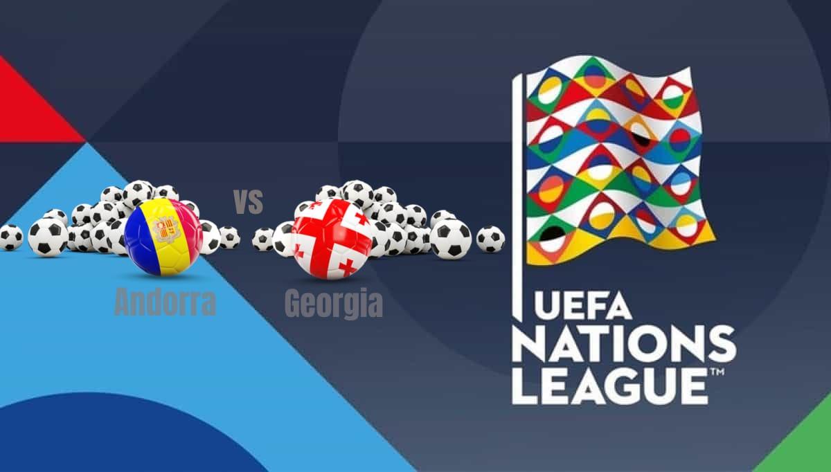 Andorra vs Georgia UEFA Nations League
